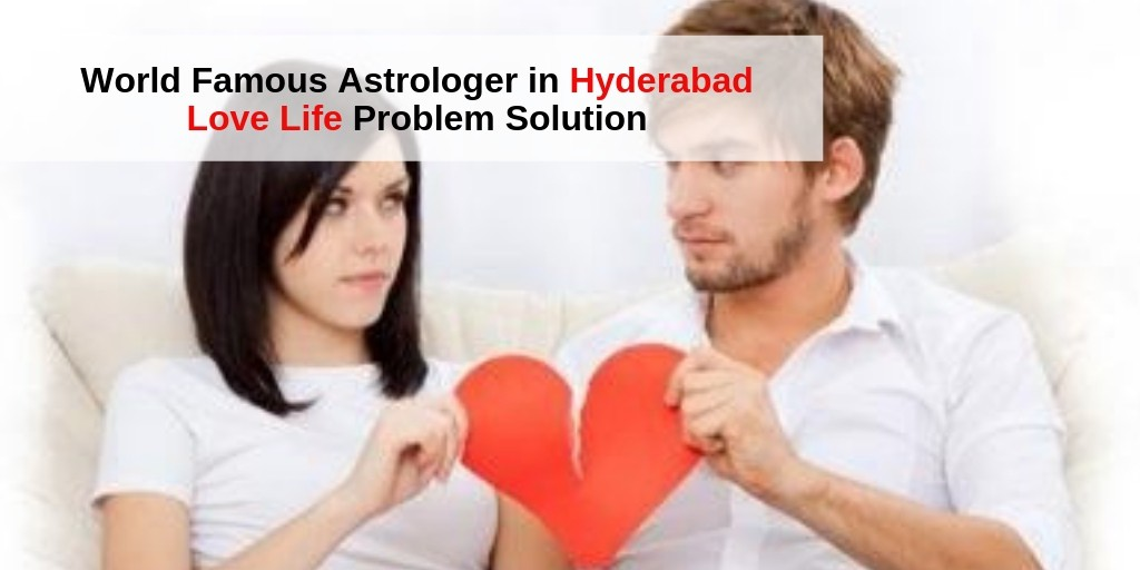 World Famous Astrologer in Hyderabad - Get lost Love back in