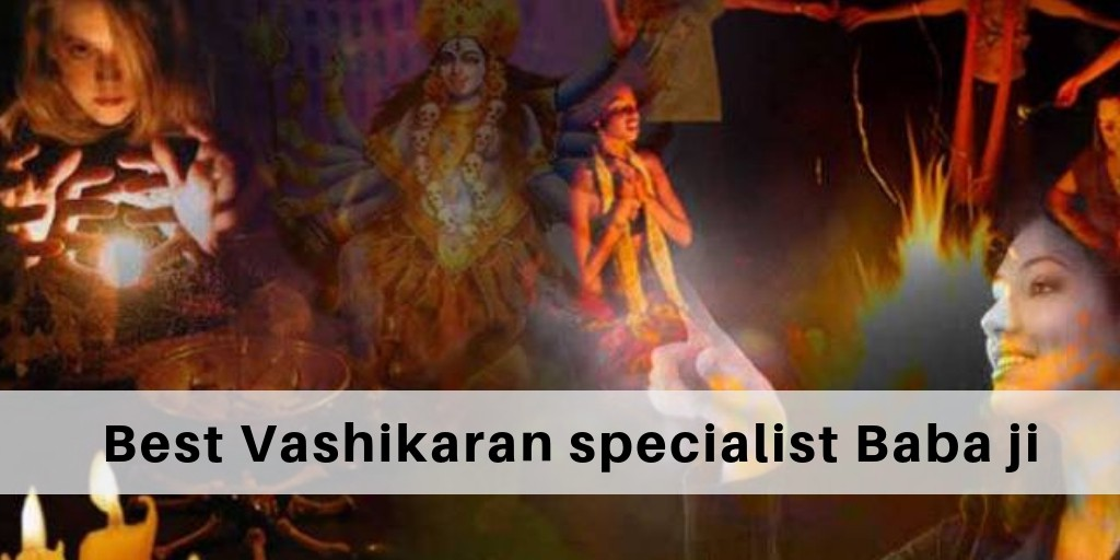 Who is the best Vashikaran specialist Baba ji