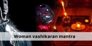 woman vashikaran mantra