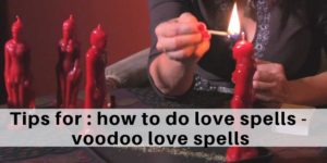 Tips for how to do love spells