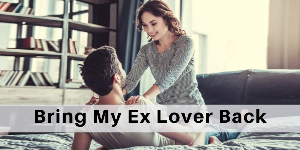 How Can I Bring My Ex Lover Back