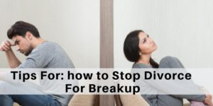 How To Stop Divorce For Breakup