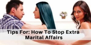 How To Stop Extra Marital Affairs