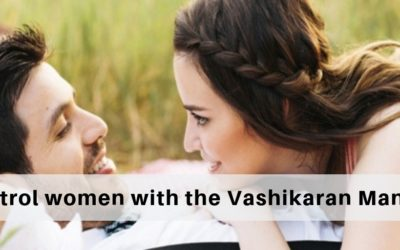 How can we control women with the Vashikaran Mantra?