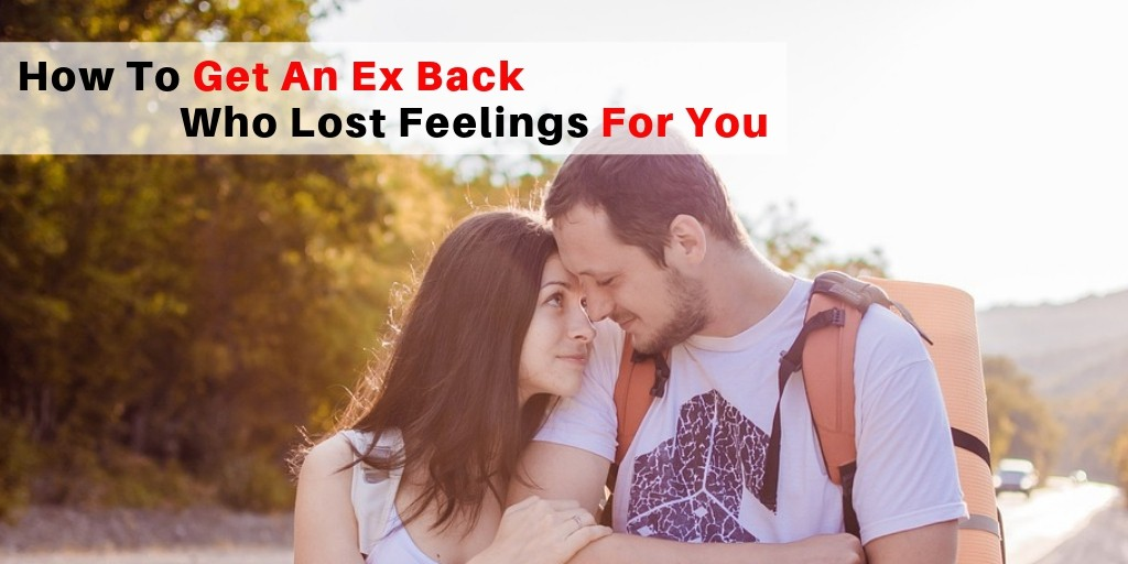 Get your Ex Love Back Who Lost Feelings For You – Astrology Support