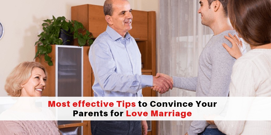 How to Convince Your Parents for Love Marriage: Most effective Tips to Convince Your Parents for Love Marriage