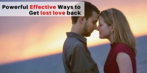 Powerful_Effective_Ways_to_get_lost_love_back___Read_and_Get_love_back