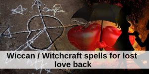 Wiccan love spells for Get love back