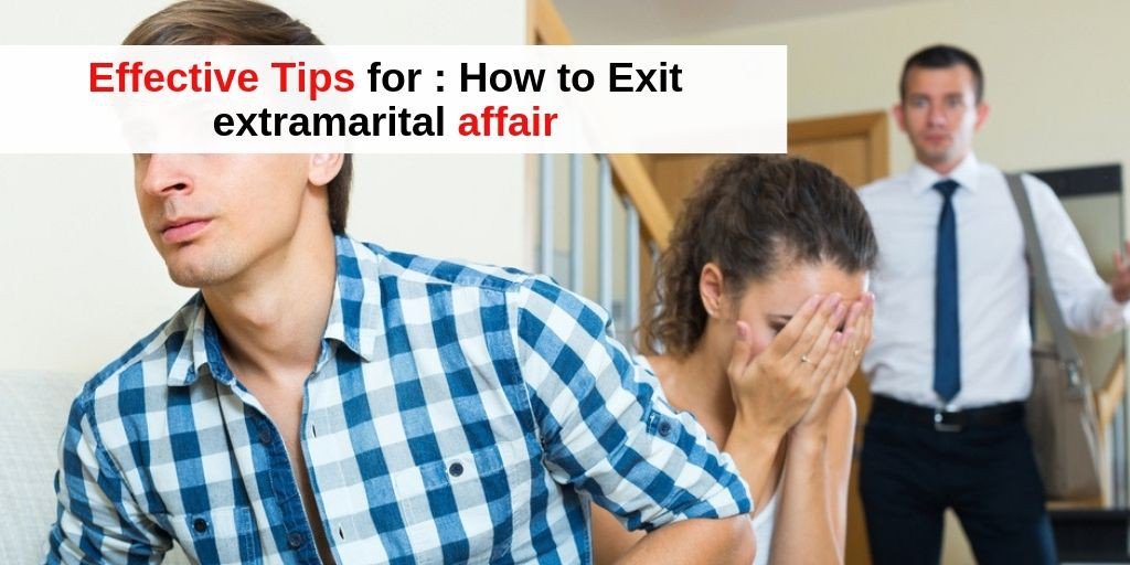 How to Exit extramarital affair