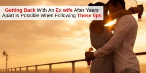 Get ex wife back after some years