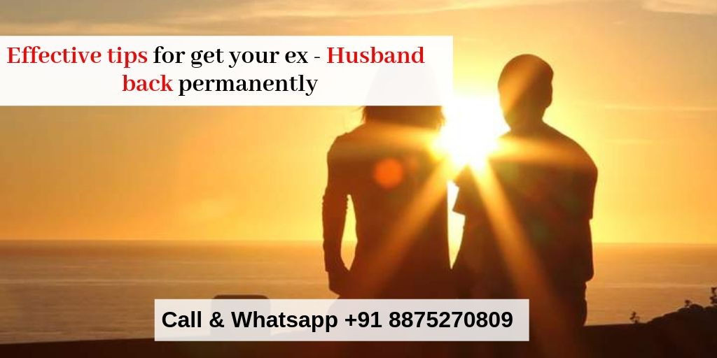Most effective tips to Get your Husband back permanently – Astrology Support
