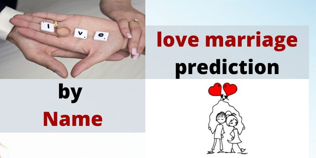 Love marriage prediction by name – Astrology Support