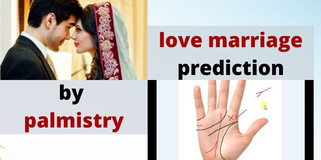 Love marriage prediction by palmistry – Astrology Support