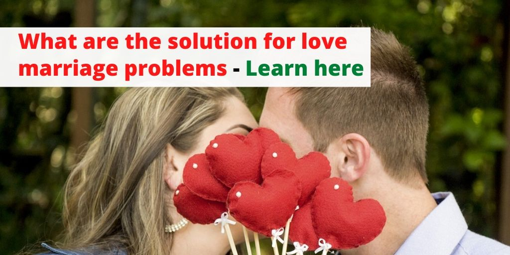 What are the solution for love marriage problems – Astrology Support