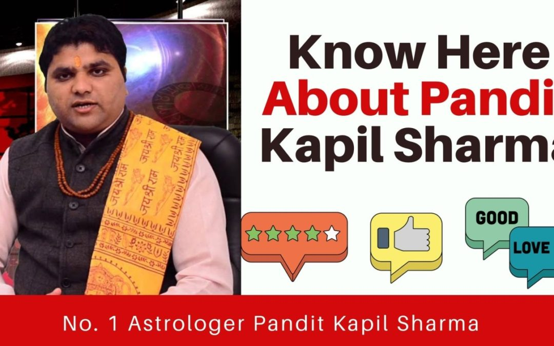 Know Here About Pandit kapil Sharma Review – Astrology Support