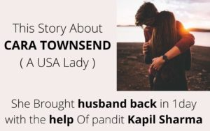 Story About CARA TOWNSEND How to Get Husband Back