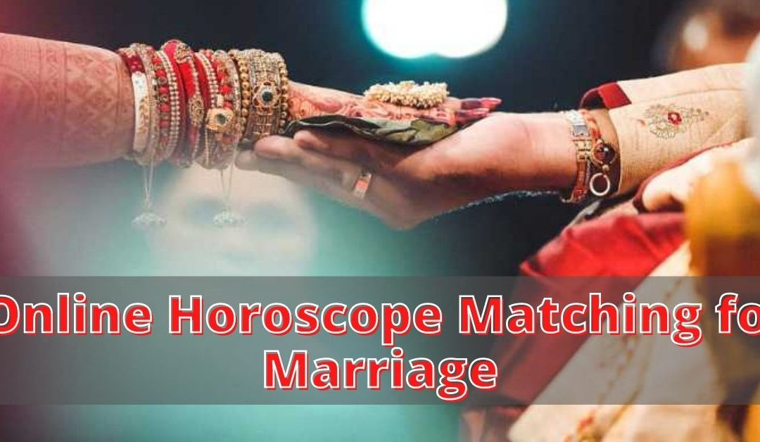 Online Horoscope Matching for Marriage – Astrology Support