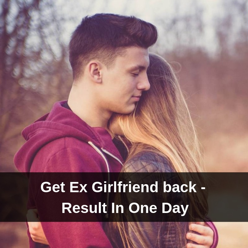 Get Ex Girlfriend back
