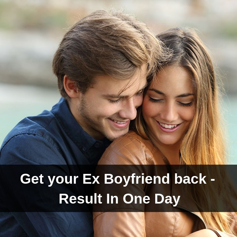 get your Ex-Boyfriend back