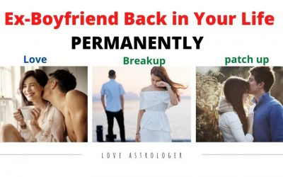 Ex Boyfriend Back in Your Life PERMANENTLY – Astrology Support