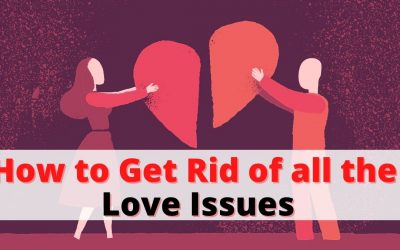 How to Get Rid of all the Love Issues – Astrology Support