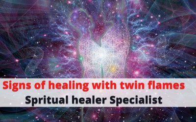 what are the signs of healing with twin flame- Spiritual healer and Twin Flame