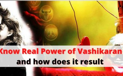 Know Real Power of Vashikaran and how does it result – Astrology Support